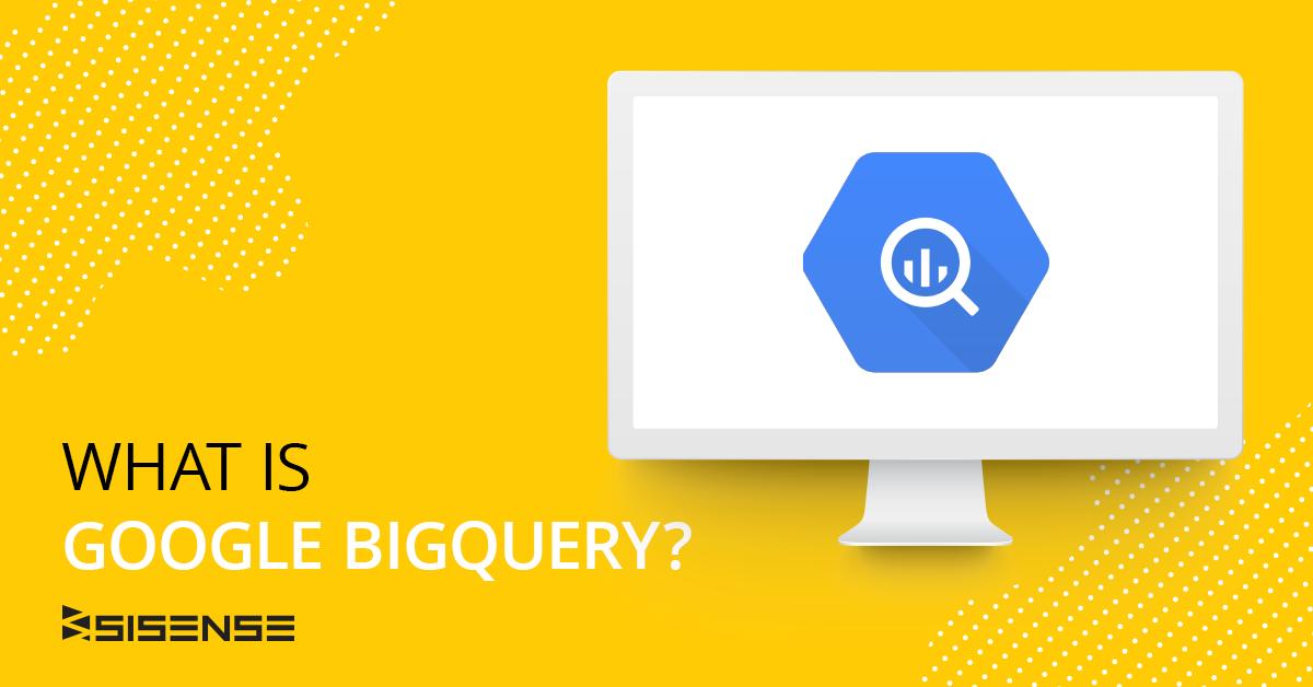 What is Bigquery Data Warehouse?   Sisense