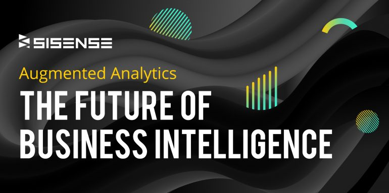 Augmented Analytics The Future of Business Intelligence