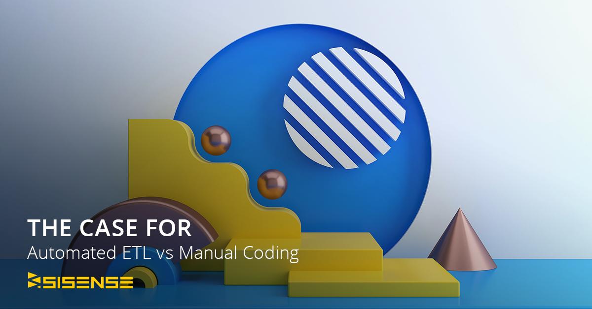 The Case for Automated ETL vs Manual Coding l Sisense