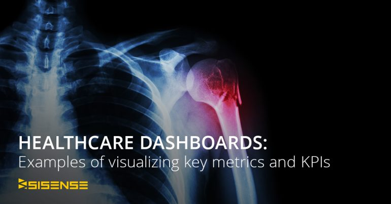Healthcare Dashboards 1200X628 770x403 The Data Behind: Helping Healthcare Get Better