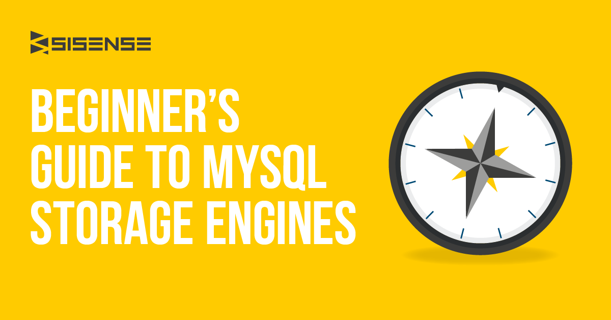 MySQL Storage Engines - A Beginner's Guide l SIsense