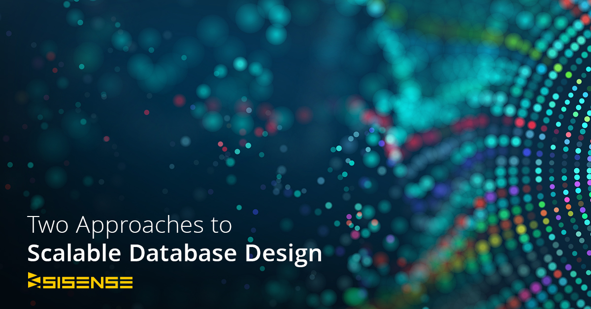 Two Approaches to Scalable Database Design | Sisense