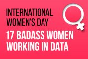 It's International Women's Day…Here Are 17 Badass Women Working in Data