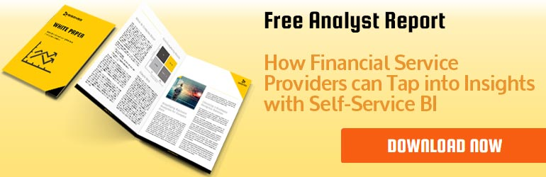 Analyst Report: How financial services can tap into insights with self-service BI