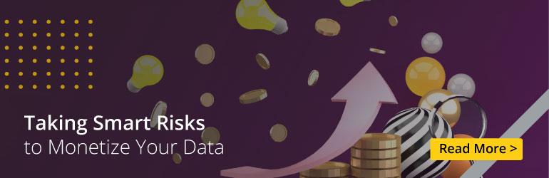 taking smarter risks to monetize your data blog cta
