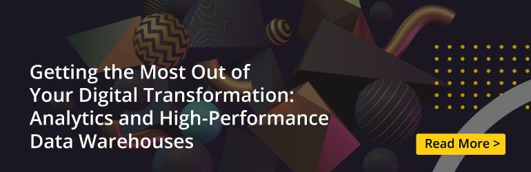 Getting the Most out of Your Digital Transformation